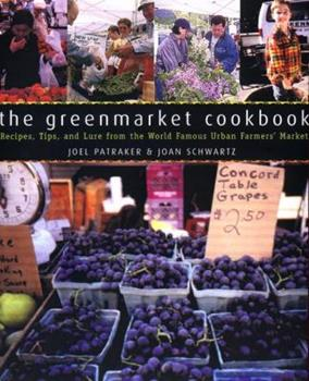 The Greenmarket Cookbook : Recipes, Tips, and Lore from the World Famous Urban Farmers' Market 0670881341 Book Cover