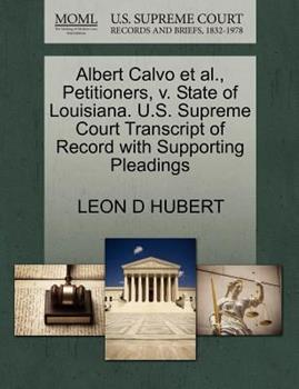 Paperback Albert Calvo et Al. , Petitioners, V. State of Louisiana. U. S. Supreme Court Transcript of Record with Supporting Pleadings Book