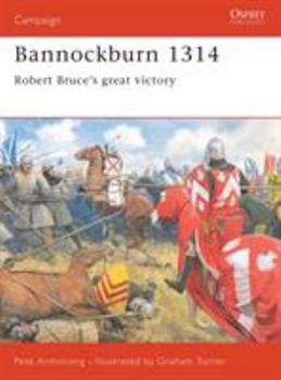 Bannockburn 1314: Robert Bruce's great victory (Campaign) - Book #102 of the Osprey Campaign