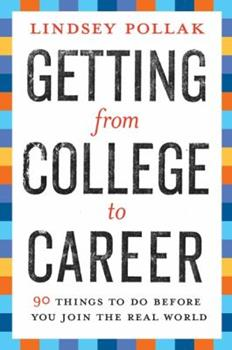 Paperback Getting from College to Career: 90 Things to Do Before You Join the Real World Book