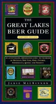 The Great Lakes Beer Guide: Eastern Region (Locally Brewed) 1550462091 Book Cover