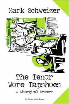 The Tenor Wore Tapshoes 0972121145 Book Cover