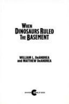 When Dinosaurs Ruled the Basement (An Avon Camelot Book) 0380779323 Book Cover