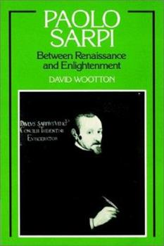 Paolo Sarpi: Between Renaissance and Enlightenment 0521892341 Book Cover
