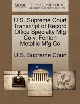 Paperback U. S. Supreme Court Transcript of Record Office Specialty Mfg Co V. Fenton Metallic Mfg Co Book