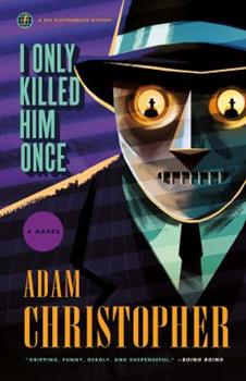 I Only Killed Him Once - Book #3 of the Ray Electromatic Mysteries