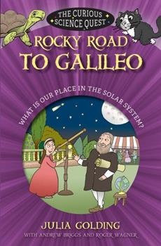 Rocky Road to Galileo: What is Our Place in the Solar System 0745977529 Book Cover