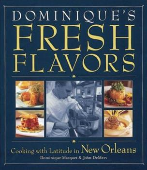 Hardcover Dominique's Fresh Flavors : Cooking with Latitude in New Orleans Book