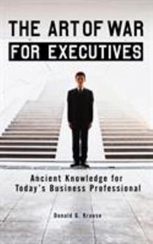 Paperback The Art of War for Executives : Ancient Knowledge for Today's Business Professional Book