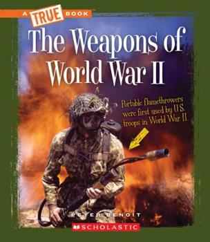Library Binding The Weapons of World War II (a True Book: World at War) (Library Edition) Book
