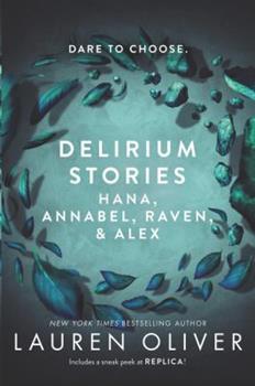 Paperback Delirium Stories: Hana, Annabel, Raven, and Alex Book