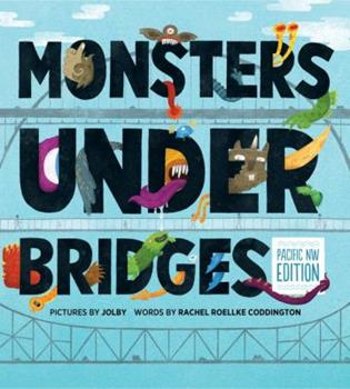 Hardcover Monsters Under Bridges, Pacific Northwest Edition Book