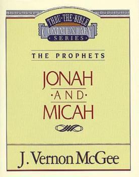 Jonah / Micah - Book #29 of the Thru the Bible