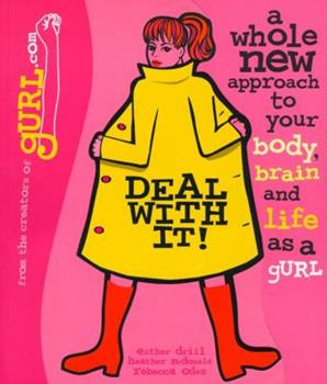 Deal with It!  A Whole New Approach to Your Body, Brain, and Life as a gURL 0671041576 Book Cover