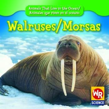 Walruses/Morsas - Book  of the Animals That Live in the Ocean / Animales que Viven en el Océano