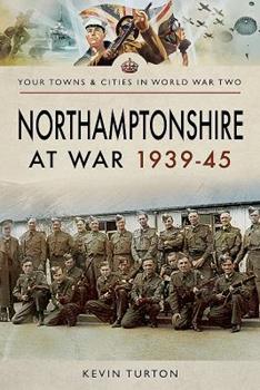 Paperback Northamptonshire at War 1939-45 Book