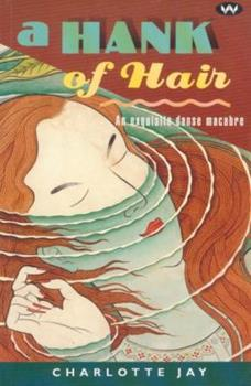 A Hank of Hair: An Exquisite Danse Macabre (Wakefield Crime Classics) 1862542899 Book Cover