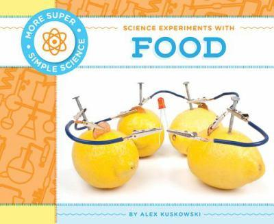 Science Experiments with Food - Book  of the More Super Simple Science