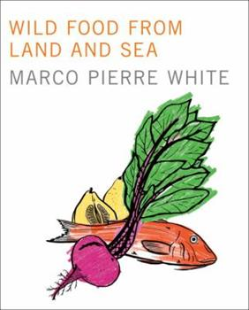 Wild Food from Land and Sea (Ebury Paperback Cookery) 0091814154 Book Cover