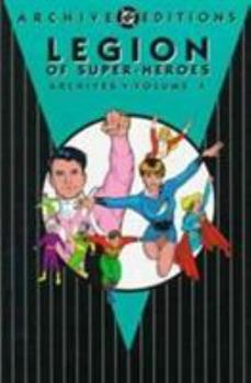 Legion of Super-Heroes Archives, Vol. 4 - Book  of the DC Archive Editions
