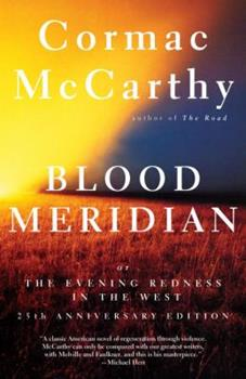 Paperback Blood Meridian: Or the Evening Redness in the West Book
