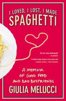 I Loved, I Lost, I Made Spaghetti 0446534420 Book Cover