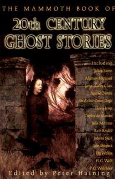The Mammoth Book of 20th Century Ghost Stories 0786705833 Book Cover