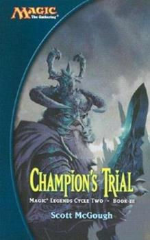 Mass Market Paperback Champion's Trial (Magic: The Gathering: Magic Legends Cycle Two: Book III) Book