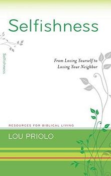 Paperback Selfishness: From Loving Yourself to Loving Your Neighbor Book