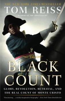 The Black Count: Glory, Revolution, Betrayal, and the Real Count of Monte Cristo 0307382478 Book Cover