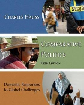 Paperback Comparative Politics : Domestic Responses to Global Challenges Book