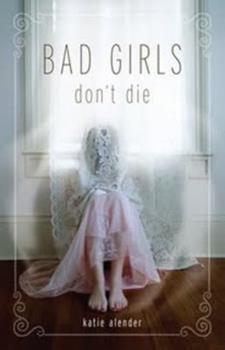 Paperback Bad Girls Don't Die (Bad Girls Don't Die, Book 1) Book
