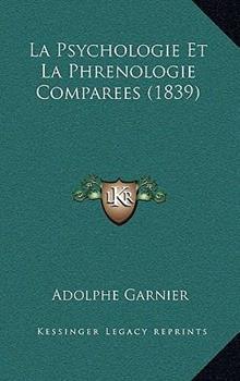Hardcover La Psychologie et la Phrenologie Comparees Book
