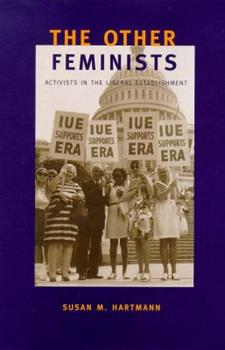 The Other Feminists: Activists in the Liberal Establishment 0300074646 Book Cover