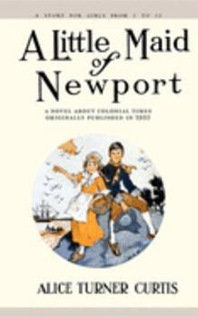 A Little Maid of Newport 1557093393 Book Cover