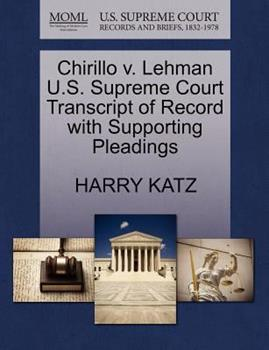 Paperback Chirillo V. Lehman U. S. Supreme Court Transcript of Record with Supporting Pleadings Book