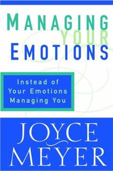 Managing Your Emotions: Instead of Your Emotions Managing You 1577940261 Book Cover