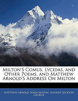 Paperback Milton's Comus, Lycidas, and Other Poems, and Matthew Arnold's Address on Milton Book
