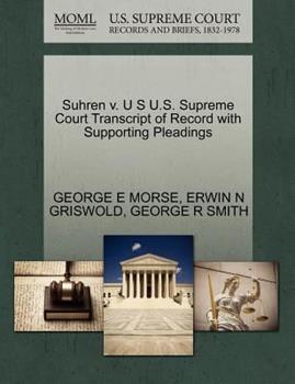 Paperback Suhren V. U S U. S. Supreme Court Transcript of Record with Supporting Pleadings Book