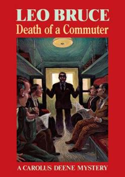 Death of a Commuter (A Carolus Deene Mystery) 0897333268 Book Cover