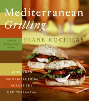 Mediterranean Grilling: More Than 100 Recipes from Across the Mediterranean 0060556390 Book Cover