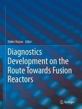 Hardcover Diagnostics Development on the Route Towards Fusion Reactors Book