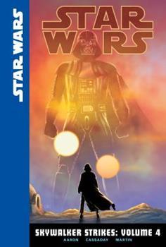 Star Wars: Skywalker Strikes, Volume 4 - Book #4 of the Star Wars 2015 Single Issues