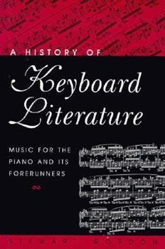 A History Of Keyboard Literature Music Book By Stewart Gordon