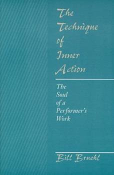 Paperback The Technique of Inner Action: The Soul of a Performer's Work Book