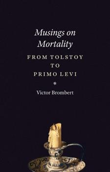 Musings on Mortality: From Tolstoy to Primo Levi 022606235X Book Cover