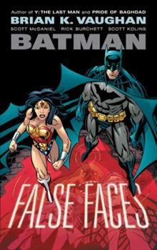 Batman: False Faces - Book #128 of the Modern Batman