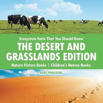 Paperback Ecosystem Facts That You Should Know - The Desert and Grasslands Edition - Nature Picture Books - Children's Nature Books Book