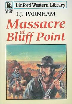 Massacre at Bluff Point - Book #3 of the Ethan Craig