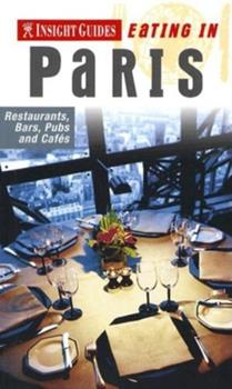Insight Guides Eating in Paris: Restaurants, Bars, Pubs and Cafes 9814120790 Book Cover